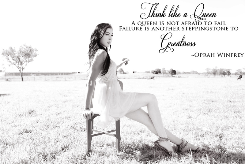 Think like a Queen. A Queen is not afraid to fail failure is  another steppingstone to Greatness.