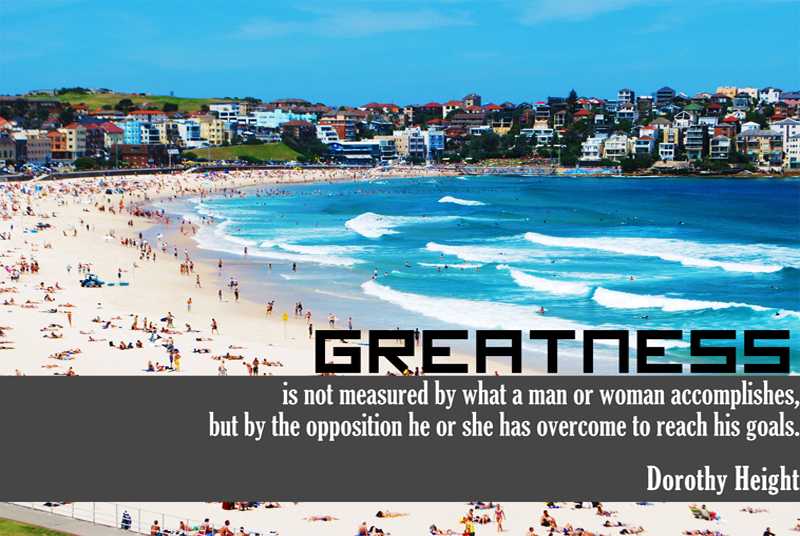 Greatness is not measured by what a man or woman accomplishes, but by the opposition he or she has overcome to reach his goals.
