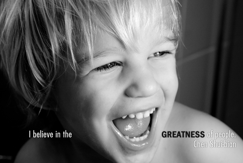 I believe in the greatness of people.