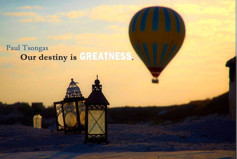 Our destiny is Greatness