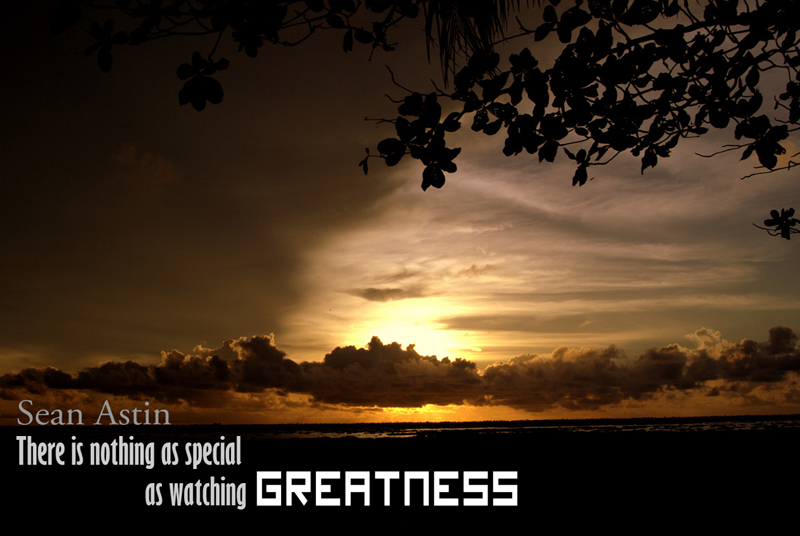 There is nothing as special as watching Greatness