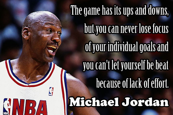 The game has it's up and downs, but you can never lose focus of your individual goals and you can't let yourself be beat because of lack of effort.