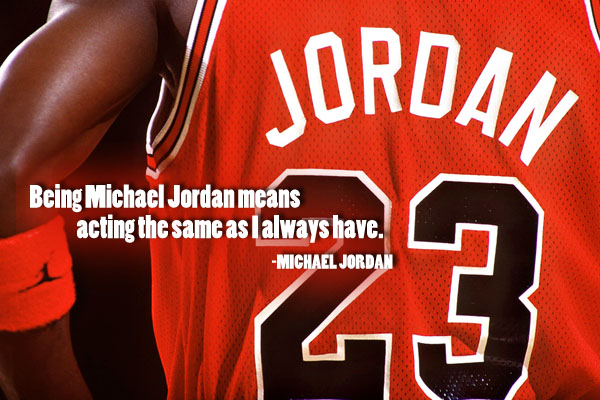 Being Michael Jordan means acting the same as always have.