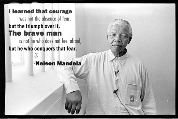 I learned that courage was not the absence of fear, but the triumph over it. The brave man is not who does not feel afraid, but he who conquers that fear.