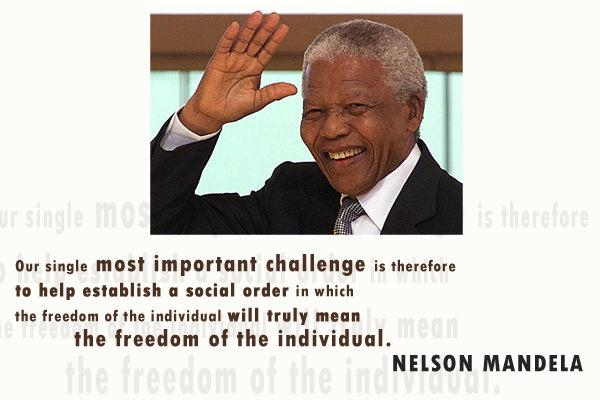 Our single most important challenge is therefore to help establish a social order in which the freedom of the individual will truly mean the freedom of the individual.