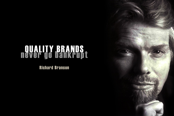 Quality brands, never go bankrupt