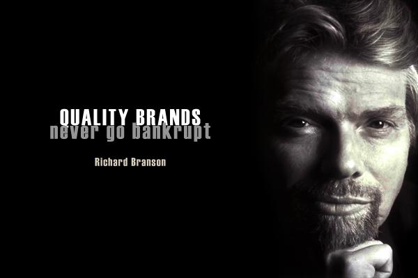 Quality brands, never go bankrupt