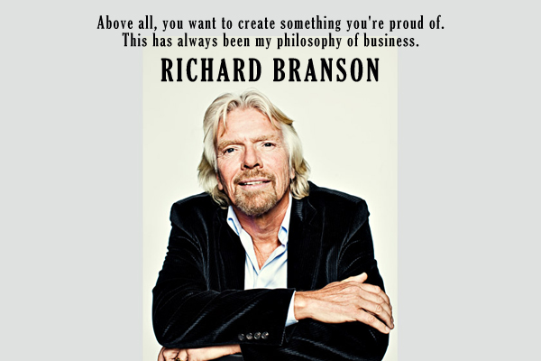 Above all, you wan to create something you're proud of. This has always been in my philosophy in business.