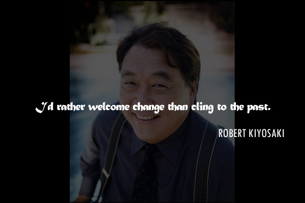 I'd rather welcome change than cling to the past.