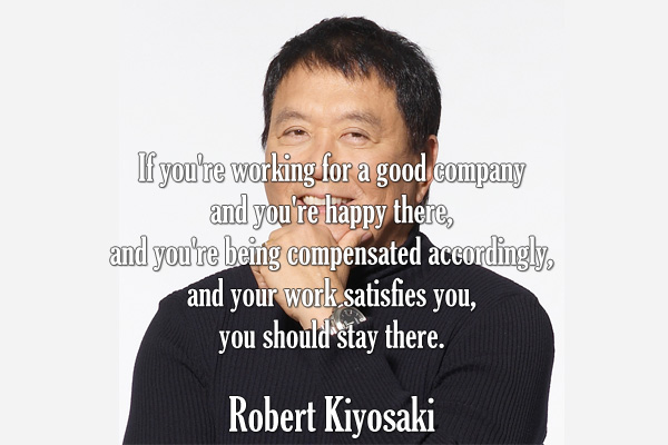 If you're working for a good company and you're happy there, and you're being compensated accordingly, and your work satisfies you, you should stay there.
