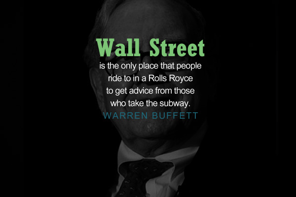 Wall street is the only place that people ride to in a Rolls Royce to get advice from those who take the subway.