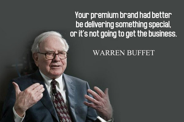 Your premium brand had better be delivering something special, of it's not going to get the business.