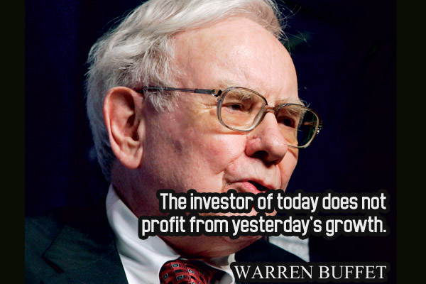 The investor of today does not profit from yesterday's growth.