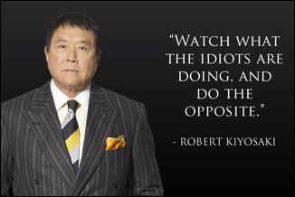 """Watch what the ediots are doing. And do the opposite. """