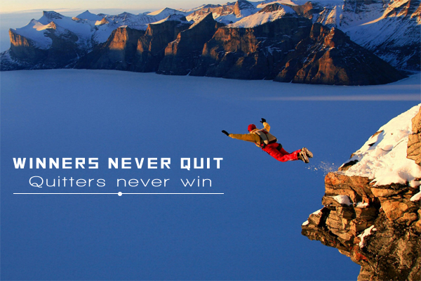 Winners never quit, Quitters never win