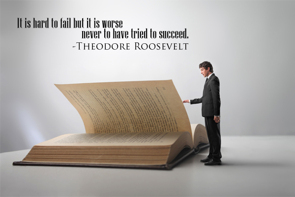It is hard to fail but it worse never to have tried to succeed.