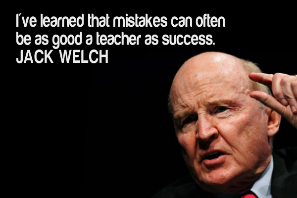 I've learned that mistakes can often be as a teacher as success.