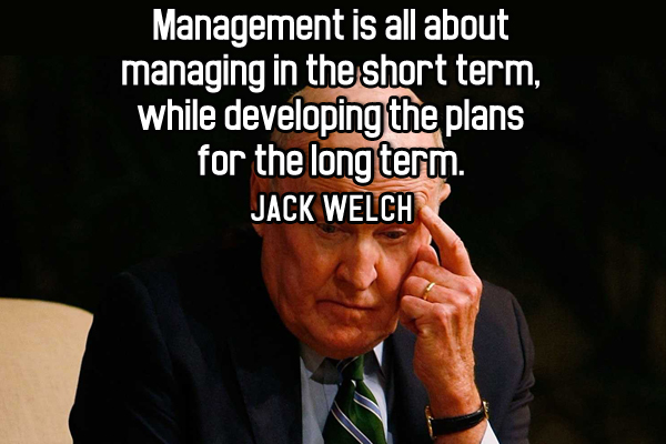 Management is all about managing in the short term, while developing the plans for the long term.