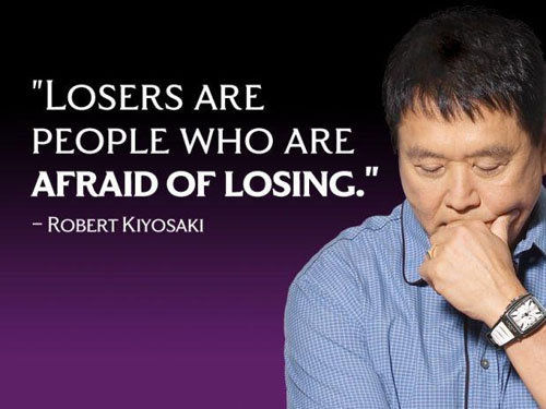 """Losers are people who are afraid of losing."""