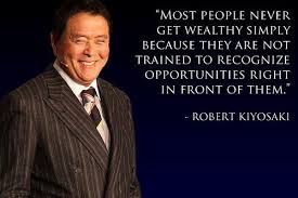 """Most people never get wealthy simply because they are not trained to recognize opportunities right in front of them."""