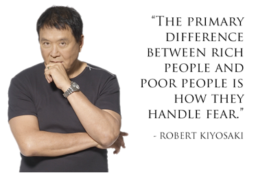 """The primary difference between rich people and poor people is how they handle fear."""