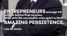 Entrepreneurs average 3.8 failures before final success. What sets the successful ones apart is their amazing persistence.