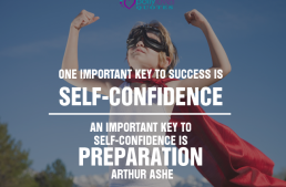 One important key to success is self-confidence and an important key to self-confidence is preparation