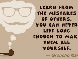 """Learn On The Mistakes Of Others. You Can Never Live Long Enough To Make Them All Yourself"""