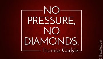 """No Pressure, No Diamonds"""