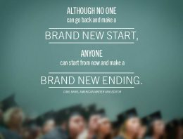 """Although No One Can Go Back And Make A New Start, Anyone Can Start From Now And Make A Brand New Ending"""