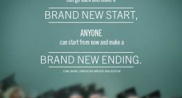 """""""Although No One Can Go Back And Make A New Start, Anyone Can Start From Now And Make A Brand New Ending"""""""