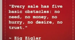 """""""Every Sale has five basic obstacles: no need, no money, no hurry, no desire, no trust"""""""