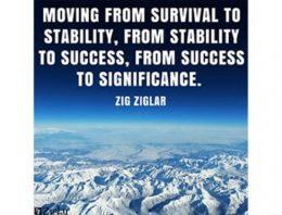 """Moving from survival to stability, from stability to success, from success to significance"""