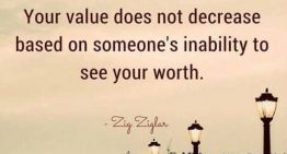 """Your value does not decrease based on someone's inability to see your worth"""