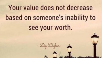 """""""Your value does not decrease based on someone's inability to see your worth"""""""