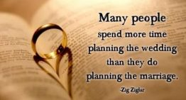 """Many people spend more time planning the wedding than they do planning the marriage."""